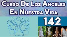 CURSO DE LOS ANGELES EN NUESTRA VIDA 142, LOS ÁNGELES Y LOS ESPÍRITUS DE...
