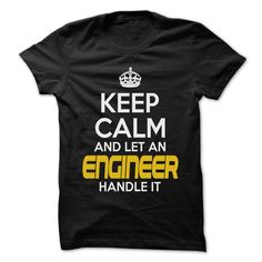 Keep Calm And Let Engineer Handle It T-Shirts, Hoodies. Get It Now ==>…