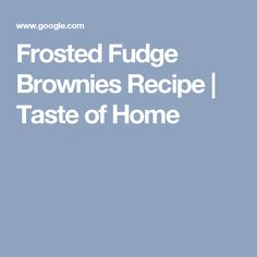 Frosted Fudge Brownies Recipe | Taste of Home