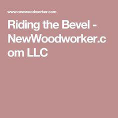 Riding the Bevel - NewWoodworker.com LLC