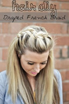 Hair DIY: Drape French Braid Video. This would be pretty if you tied the rest of your hair into a ponytail