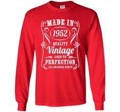Made In 1952 Quality Vintage Aged To Perfection T-shirt