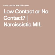 Low Contact or No Contact? | Narcissistic MIL
