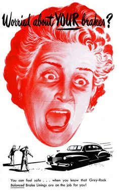 Worried about YOUR brakes?  OMG Edna...you look like you just saw your husband naked for the first time!! Edna, calm down.  They are just brakes. Maybe some NERVINE pills would help!