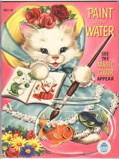1952 Kitty Paint With Water Book - Merrill - don't know why they stopped making these...the good ones, I mean!