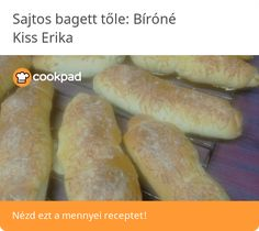 Sajtos bagett Hot Dog Buns, Hot Dogs, Kiss, Bread, Food, Brot, Essen, Baking, Meals