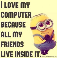I love my computer. We Love Minions, Lol So True, Minions Quotes, Music Quotes, Funny Cute, My Friend, Humor, Sayings, Reading