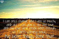 """been there, done that""- Luke Bryan"