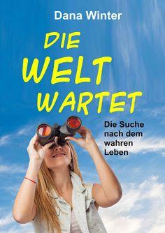 'Die Welt wartet' - Dana Winter - Roman - Eine junge Frau zieht hinaus in die Welt.