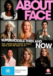#148.  About Face: Supermodels Then and Now, December, 2013. Documentary explores beauty and aging through the words of supermodels: now from 50 to 80 years old, whose images defined beauty. Included are Isabella Rossellini, Christie Brinkley, Marisa Berenson, China Machado, Beverly Johnson, Carmen Dell'Orefice, Paulina Porizkova, Jerry Hall, and Christy Turlington and others. They comment on the fashion industry, careers, aging, plastic surgery, botox, and a redefined sense of beauty in…