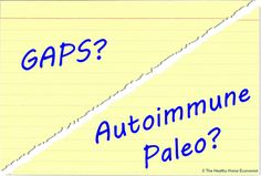 The GAPS Protocol or Autoimmune Paleo for resolving autoimmune disease?   Which is better? http://www.thehealthyhomeeconomist.com/gaps-or-autoimmune-paleo-to-heal-autoimmune-disease/