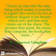 W. Somerset Maugham    Lucy McCarraher onto Writing Quotes