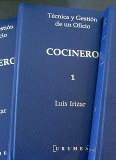 Título: Técnica y gestión de un oficio cocinero / Autor: Irizar, Luis / Ubicación: FCCTP – Gastronomía – Tercer piso / Código: G 641.502 I69  / 3. t.