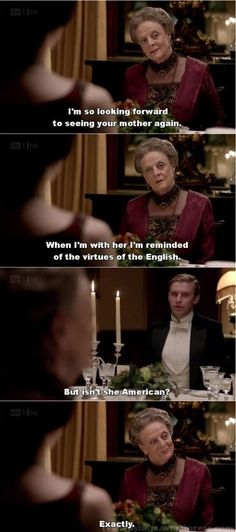 LOL!!! Even though I am American, I just cant stop laughing at this!!! I love watching Downton Abbey, but its kinda sad that most English people see us this way... #downton abbey #snobbyaristocrats #LOL