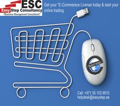 "Get ""E-Commerce"" License & start online trading today.We are providing all kind of PRO services.We are Business Consultants & Investment Advisers in Dubai/UAE, We support Investors by providing them good & expert advise for investment and help them to establish company/factory/business in Dubai/UAE."