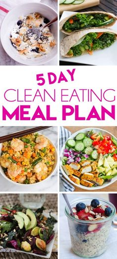 A clean eating meal plan with healthy breakfast, lunch and dinner options for five days. All the recipes are flavorful, quick and easy!