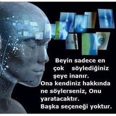 """""""Beyin sadece en çok söylediğiniz şeye inanır. Ona kendiniz hakkında ne söylerseniz, onu yaratacaktır. Başka seçeneği yoktur."""" Shad Helmstetler"""