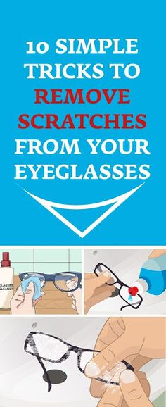 10 Simple Tricks to Remove Scratches from Your Eyeglasses