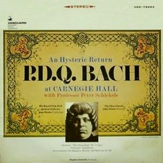 Music is the Best: Peter Schickele — An Hysteric Return P. D. Q. Bach...