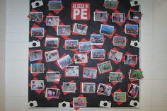 As Seen In... Cool PE bulletin board.
