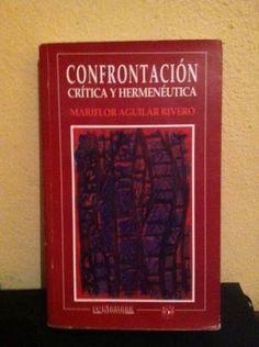 Mariflor Aguilar Rivero, Confrontación: Crítica y hermenéutica .