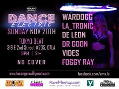 Tonight join us for #DanceElectric @ #TokyoBeat in #LittleTokyo! #DTLA #EMXLA #RaveMeetup #RaveLoopDotCom #RaveLoop #RaveSave #HouseMusic #BassHouse #FutureHouse #FutureBeats #FutureBass #ElectroHouse #BigRoomHouse #Wardogg #LA_Tronic #DeLeon #DrGoon #Vides #FoggyRay #PromoCode #PLUR #TerryPham