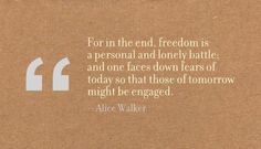 Quotes+On+Personal+Freedom   For In the End,Freedom is a personal and lonely battle ~ Freedom Quote