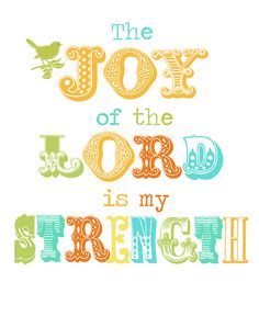 Nehemiah 8: The JOY of the LORD is my STRENGTH!