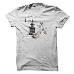 I Love The Daily Grind T Shirt, Hoodie, Sweatshirt