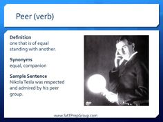 Word of the day PEER (verb)! Get free vocabulary flashcards to help study for the SAT, ACT, or SSAT from www.SATPrepGroup.com