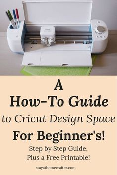 How To Guide To Cricut Design Space for Beginner's. A Step by Step Guide, plus a Free Printable! Repin for later!