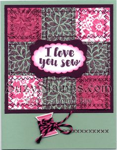 Stampin' Up! Mother's Day Cards - 2016-04 Class - Love You Sew Hostess, Timeless Textures, Bloomin' Love and I Think You're Great stamp sets, and Decorative Label and Scallop Oval Punches