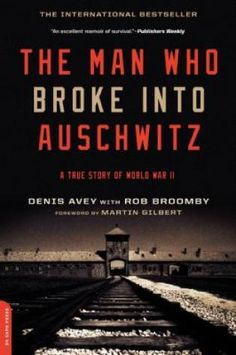 The Man Who Broke into Auschwitz is featured in Stories We Must Never Forget: 6 Books for Holocaust Remembrance Day