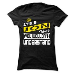 Jon Thing- Cool T-Shirt ༼ ộ_ộ ༽ !!!If you are Jon or loves one. Then this shirt is for you. Cheers !!!xxxJon Jon