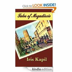 Tales of Mogadiscio by Iris Kapil. $6.66. 206 pages. Publisher: Light Messages Publishing (October 1, 2012)