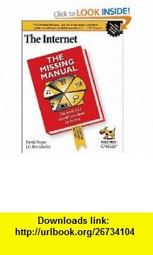 The Internet The Missing Manual (9780596527426) J. D. Biersdorfer, David Pogue , ISBN-10: 059652742X  , ISBN-13: 978-0596527426 ,  , tutorials , pdf , ebook , torrent , downloads , rapidshare , filesonic , hotfile , megaupload , fileserve