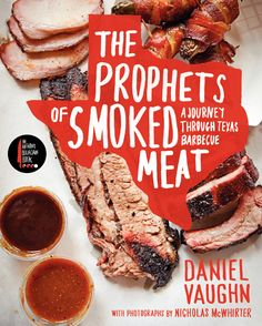 "Read ""The Prophets of Smoked Meat A Journey Through Texas Barbecue"" by Daniel Vaughn available from Rakuten Kobo. The debut title in the Anthony Bourdain Books line*, The Prophets of Smoked Meat* by ""Barbecue Snob"" Daniel Vaughn, auth. Carne Asada, Barbacoa, Carne Defumada, Wine Recipes, Cooking Recipes, Smoker Recipes, Grilling Recipes, Cooking Tips, Jerkey Recipes"