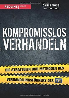 Kompromisslos verhandeln by Chris Voss & Tahl Raz - Books Search Engine Intuition, Charles Dickens Books, William Shakespeare, Moral, Statements, Reading Online, Kindle, Products, Emotional Intelligence