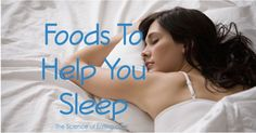 Foods That Help You Sleep Better We live in a non-stop society, and in our rush, we often put sleep on the back burner....