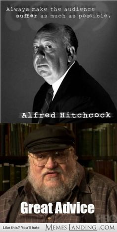 I saw this quote from Alfred Hitchcock and it made me think of GRRM.