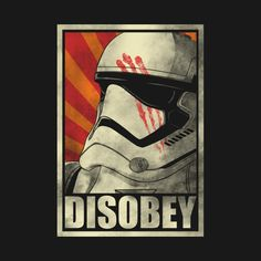DISOBEY! T-Shirt - Star Wars T-Shirt is $11 today at Ript!