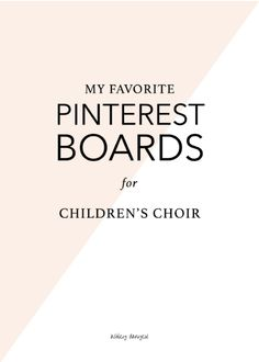 My favorite Pinterest boards for children's choir - tons of helpful resources and ideas!   @ashleydanyew