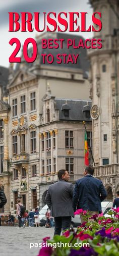 Where to stay in Brussels (Belgium): 20 best recs for the best areas, hotels and B&Bs #travel #europe #Brussels #hotels