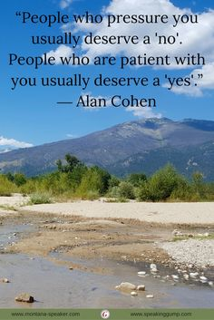 """People who pressure you usually deserve a 'no'. People who are patient with you usually deserve a 'yes'."" - Alan Cohen   #MDI"