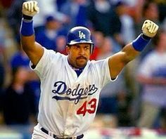 Raul Mondesi- THE STUD, must be in the name