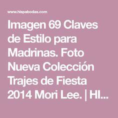 Imagen 69 Claves de Estilo para Madrinas. Foto Nueva Colección Trajes de Fiesta 2014 Mori Lee. | HISPABODAS