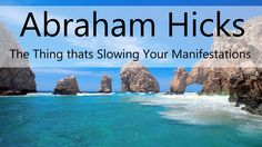 Abraham Hicks - The Thing that's Slowing Your Manifestations