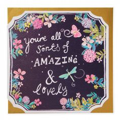 Amazing and lovely birthday card - Pina Colada range designed by Amy Eastland.  Painted flowers and nice words