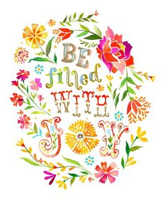 be filled with joy print by thewheatfield