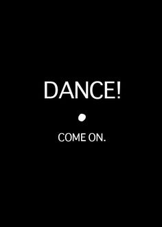 Let's dance to the song they're playin' on the radio.